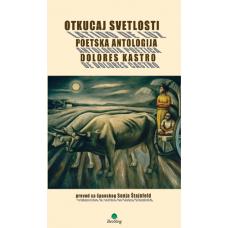 Otkucaj svetlosti: poetska antologija Dolores Kastro